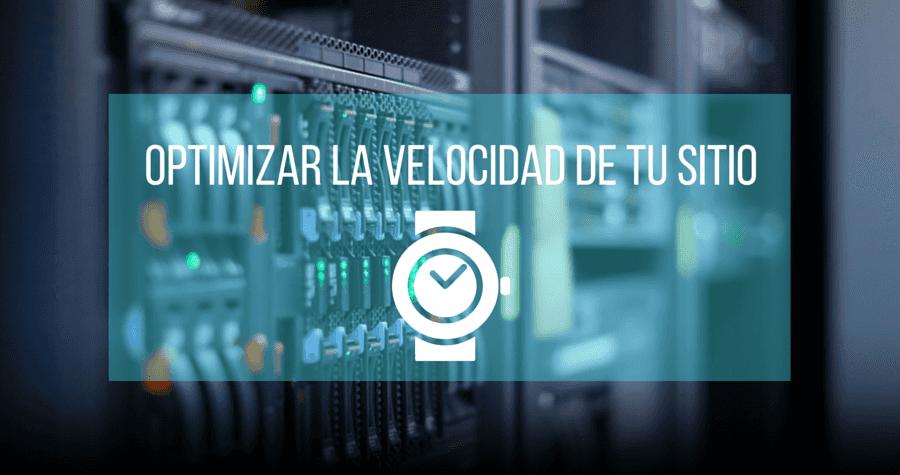Optimizar la velocidad de carga web de tu sitio