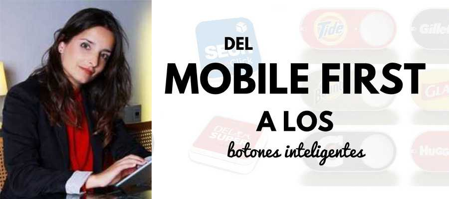 Del mobile first a los botones inteligentes - Opinion | MarTech FORUM