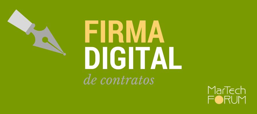 Firma digital de contratos herramientas MarTech FORUM