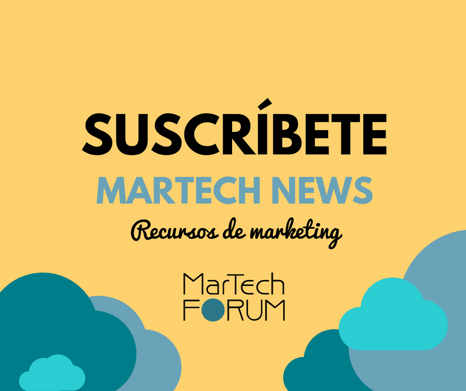 Suscríbete a la newsletter de MarTech Forum