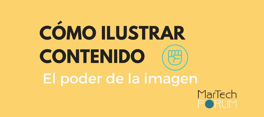 Cómo ilustrar contenido | MarTech FORUM