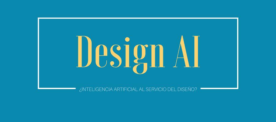 design ai inteligencia artificial al servicio del diseño martech forum