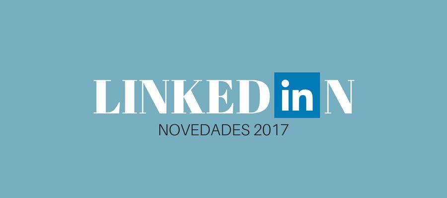 Novedades de LinkedIn en 2017 MarTech FORUM