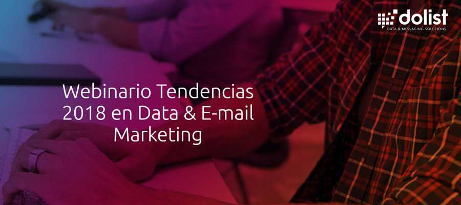 Tendencias 2018 en Data & email marketing digital | MarTech FORUM