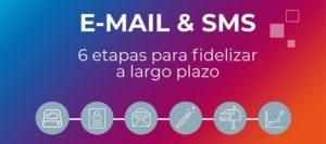 Email & SMS: 6 etapas para fidelizar | MarTech Forum
