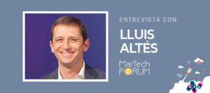Entrevista Lluis Altés DES | MarTech Forum