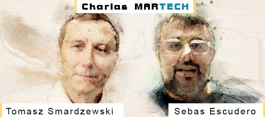 Charlas MarTech: Tomasz Smardzewski y Sebas Escudero | MarTech Forum