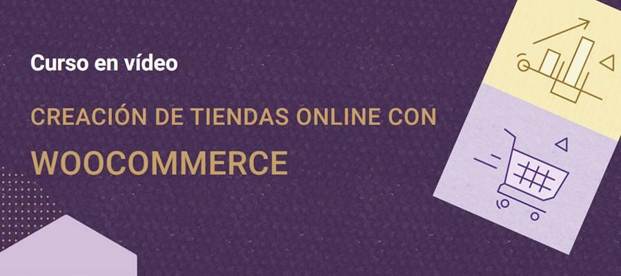 Curso en vídeo de creación de tiendas online con WooCommerce | MarTech Forum